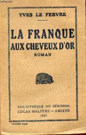 La Franque Aux Cheveux D'Or - Couverture - Format classique