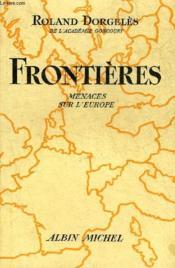 Frontieres Menaces Sur L'Europe. - Couverture - Format classique