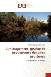Amenagement, gestion et gouvernance des aires protegees - comprendre et reagir - Couverture - Format classique