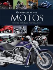 Grand atlas des motos ; histoire, modèles, performances - Couverture - Format classique