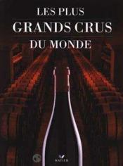 Les Plus Grands Crus Du Monde - Couverture - Format classique