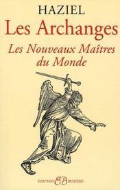 Les archanges ; les nouveaux maîtres du monde - Intérieur - Format classique