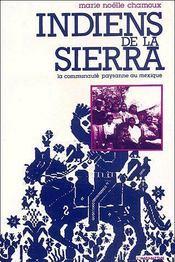 Indiens de la Sierra ; la communauté paysanne en Mexique - Couverture - Format classique