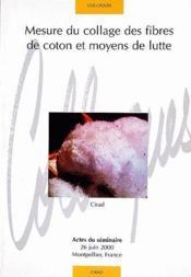 Mesure du collage des fibres de coton et moyens de lutte - Couverture - Format classique