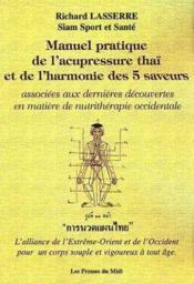 Manuel Pratique De L'Acupressure Thai Et De L'Harmonie Des 5 Saveurs - Couverture - Format classique