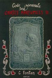Cote Generale Des Cartes Parfumees Vol2 - Couverture - Format classique