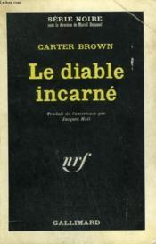 Le Diable Incarne. Collection : Serie Noire N° 983 - Couverture - Format classique