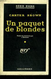 Un Paquet De Blondes. ( The Blonde ). Collection : Serie Noire N° 482 - Couverture - Format classique
