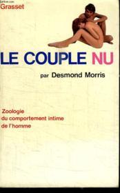 Le Couple Nu. Zoologie Du Comportement Intime De L Homme. - Couverture - Format classique