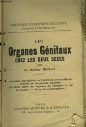 Les Organes Genitaux Chez Les Deux Sexes. Anatomie Descriptive, Fonctions Et Secretions, Activite Et Decadence Genitale... - Couverture - Format classique