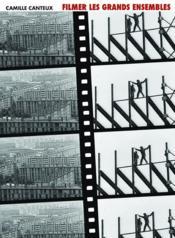 Filmer les grands ensembles - Couverture - Format classique