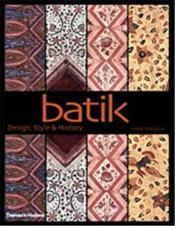Batik design style and history /anglais - Couverture - Format classique