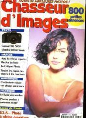 CHASSEUR D'IMAGES , le magazine de l'amateur et du débutant N° 172 - CANON EOS 5000 - MINOLTA 600si CLASSIC - L'ORDINATEUR REPARE VOS PHOTOS ANCIENNES - TOUTES LES EXPOS, LES STAGES & LES CONCOURS... - Couverture - Format classique