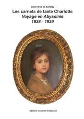 Les carnets de tante Charlotte : Voyage en Abyssinie 1928 - 1929 - Couverture - Format classique