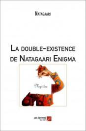 La double-existence de Natagaari Enigma - Couverture - Format classique