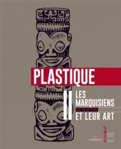 Les marquisiens et leur art t2 ; plastique - Couverture - Format classique