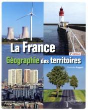 La France ; géographie des territoires (2e édition) - Couverture - Format classique