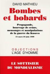 Bombes Et Bobards ; Propagande Bourrage De Crane Mensonges Et Manipulations De La Guerre Du Kosovo - Couverture - Format classique