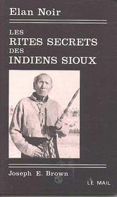 Les rites secrets des indiens sioux - Intérieur - Format classique