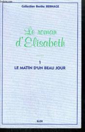 Elisabeth t.1 ; le matin d'un beau jour - Couverture - Format classique
