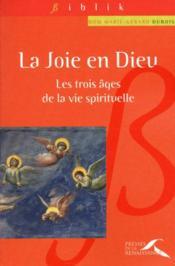 La joie en Dieu ; les trois âges de la vie spirituelle - Couverture - Format classique