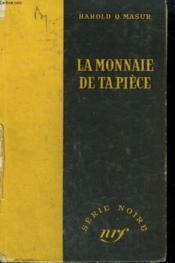 La Monnaie De Ta Piece. ( You Can'T Live For Ever) .Collection : Serie Noire Sans Jaquette N° 123 - Couverture - Format classique