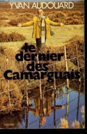 Le Dernier Des Camarguais. - Couverture - Format classique