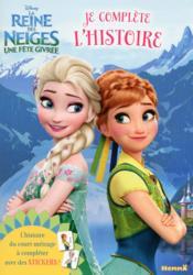 JE COMPLETE L'HISTOIRE ; Disney ; la reine des neiges ; une fête givrée - Couverture - Format classique