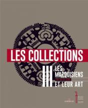 Les marquisiens et leur art t3 ; les collections - Couverture - Format classique