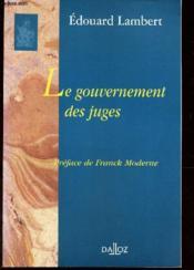 Le gouvernement des juges - reimpression de l'edition de 1921 - Couverture - Format classique