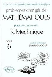 Problemes Corriges De Mathematiques Polytechnique Tome 6 1995-1998 - Intérieur - Format classique
