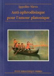Anti-Aphrodisiaque Pour L'Amour - Couverture - Format classique