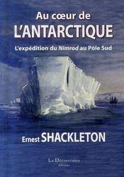 Au coeur de l'antarctique ; l'expédition du nimrod au pôle sud - Intérieur - Format classique
