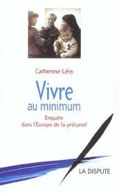 Vivre Au Minimum ; Enquete Dans L'Europe De La Precarite - Intérieur - Format classique