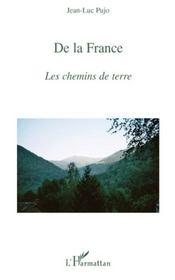 De la France ; les chemins de terre - Intérieur - Format classique