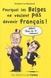 Pourquoi les belges ne veulent pas être français ? - Couverture - Format classique