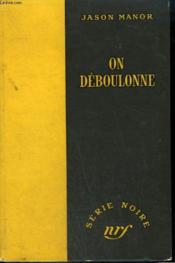 On Deboulonne. ( Too Dead To Run). Collection : Serie Noire Sans Jaquette N° 257 - Couverture - Format classique