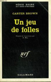 Un Jeu De Folles. Collection : Serie Noire N° 1431 - Couverture - Format classique