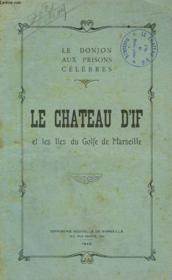 Le Chateau D'If Et Les Iles Du Golfe De Marseille - Couverture - Format classique