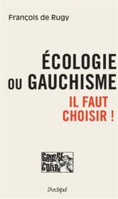 Écologie ou gauchisme ; il faut choisir ! - Couverture - Format classique
