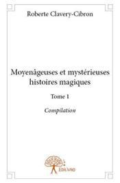 Moyenâgeuses et mystérieuses histoires magiques t.1 ; compilation - Couverture - Format classique