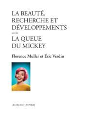 La beauté, recherche et développements ; la queue du Mickey - Couverture - Format classique