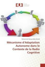 Mecanisme d'adaptation autonome dans le contexte de la radio cognitive - Couverture - Format classique