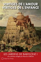 Les jardins de Babylone t.1 ; vertiges de l'amour - Couverture - Format classique