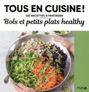 Bols et petits plats healthy - Couverture - Format classique