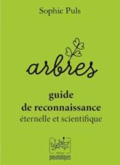 Arbres : guide de reconnaissance éternelle et scientifique - Couverture - Format classique