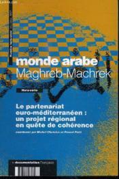 MAGHREB-MACHREK ; monde arabe : le partenariat euro-méditerranéen - Couverture - Format classique