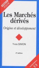 Les marchés dérivés ; origine et développement (2e édition) - Couverture - Format classique
