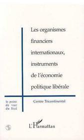 Les Organismes Financiers Internationaux, Instruments De L'Economie Politique Liberale - Intérieur - Format classique