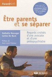 Être parents et se séparer ; regards croisés d'une avocate et d'une pédopsychiatre - Couverture - Format classique
